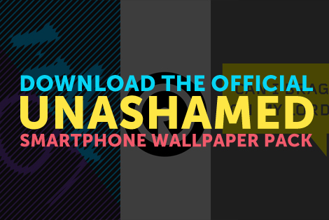 Get Your Unashamed Smartphone Wallpapers Now Reach Records