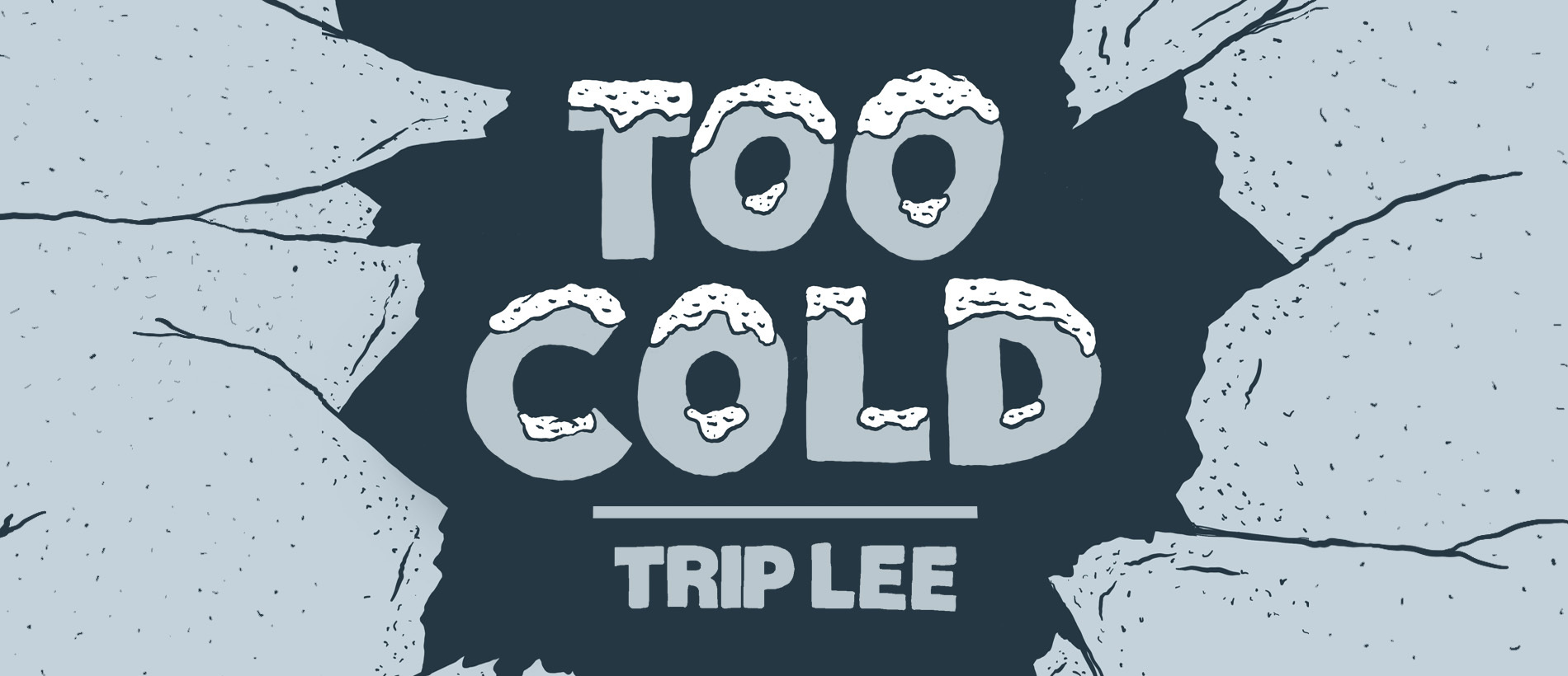 "TRIP LEE RELEASES NEW SINGLE ""TOO COLD"""